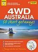 4WD Australia: 50 Short Getaways