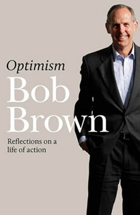 Optimism : Reflections on a Life of Action