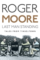 Last Man Standing: Tales from Tinseltown (Roger Mo