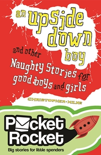 Upside down Boy and Other Naughty Stories for Good Boys and Girls