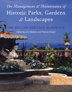 The Management and Maintenance of Historic Parks, Gardens and Landscapes