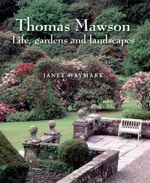 Thomas Mawson Life, Gardens and Landscapes