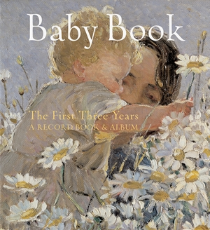 Baby Book: The First Three Years