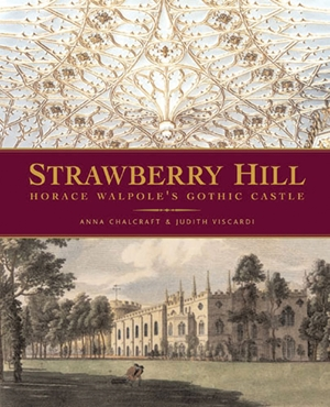 Strawberry Hill Horace Walpole's Gothic Castle