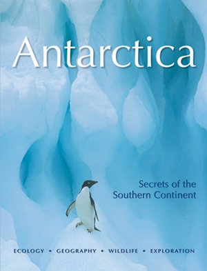 Antarctica Secrets of the Southern Continent