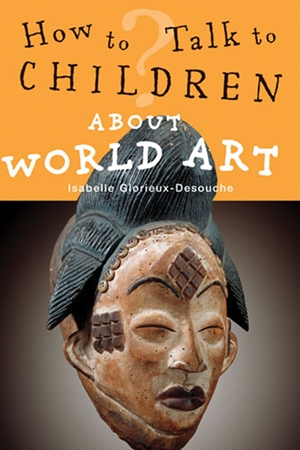 How to Talk to Children About World Art