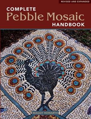 Complete Pebble Mosaic Handbook