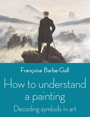 How to Understand a Painting