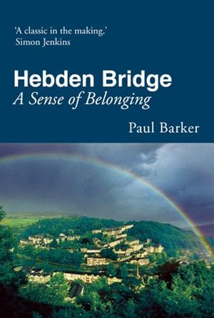 Hebden Bridge A Sense of Belonging