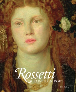 Rossetti Painter and Poet
