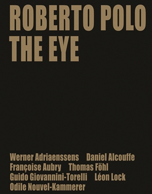 Roberto Polo: The Eye