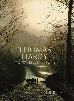 Thomas Hardy The World of his Novels