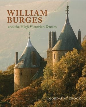William Burges and the High Victorian Dream
