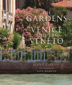 The Gardens of Venice and the Veneto
