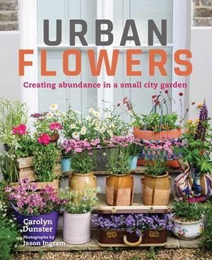 Urban Flowers Creating abundance in a small city garden
