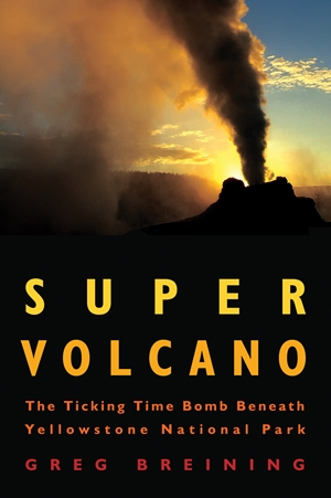 Super Volcano The Ticking Time Bomb Beneath Yellowstone National Park