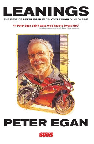 Leanings The Best of Peter Egan from Cycle World Magazine
