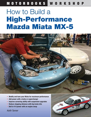 How to Build a High-Performance Mazda Miata MX-5