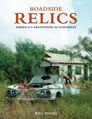 Roadside Relics America's Abandoned Automobiles