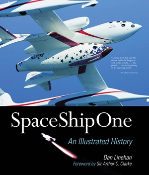 SpaceShipOne An Illustrated History