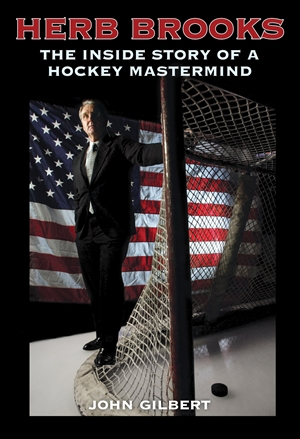Herb Brooks The Inside Story of a Hockey Mastermind