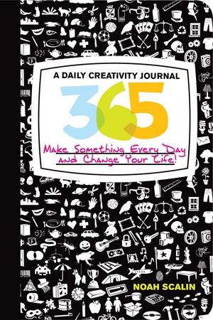 365 A Daily Creativity Journal: Make Something Every Day and Change Your Life!