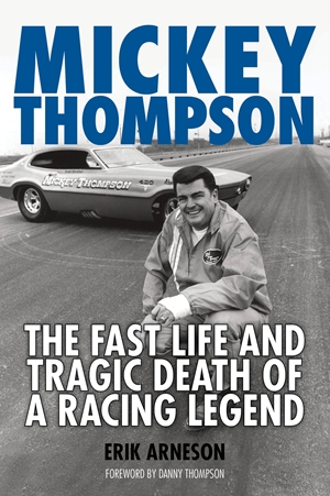 Mickey Thompson The Fast Life and Tragic Death of a Racing Legend