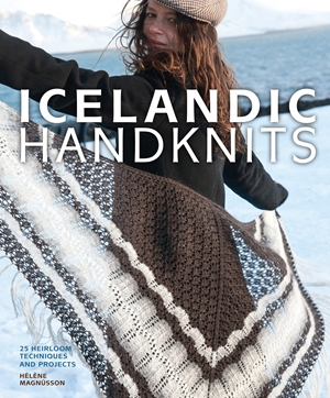 Icelandic Handknits 25 Heirloom Techniques and Projects