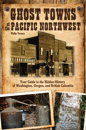 Ghost Towns of the Pacific Northwest