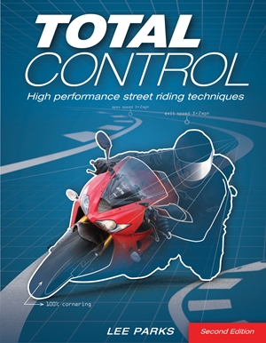 Total Control High Performance Street Riding Techniques, 2nd Edition