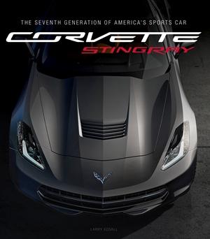 Corvette Stingray The Seventh Generation of America's Sports Car
