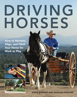 Driving Horses How to Harness, Align, and Hitch your Horse for Work or Play