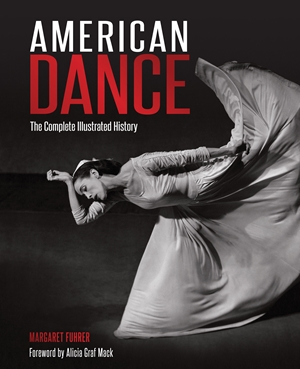 American Dance The Complete Illustrated History