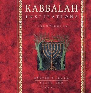 Kabbalah Inspirations Mystic Themes, Texts and Symbols
