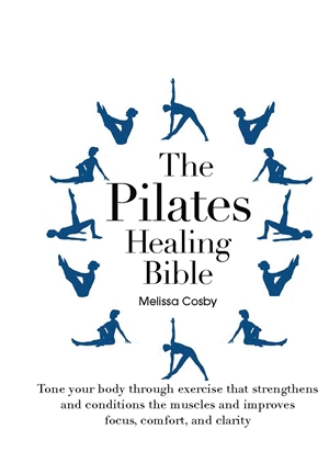 The Pilates Healing Bible