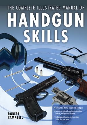The Complete Illustrated Manual of Handgun Skills