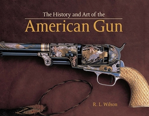History and Art of the American Gun