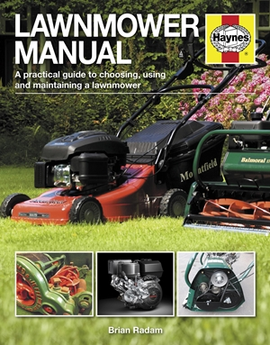 Lawnmower Manual A practical guide to choosing, using and maintaining a lawnmower
