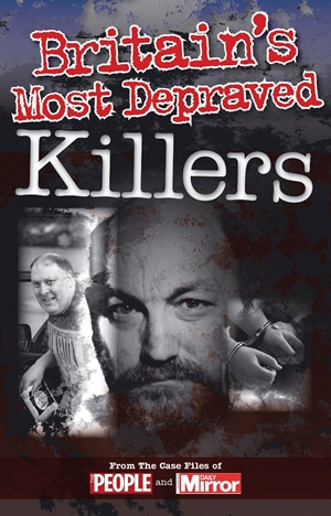 Crimes of the Century: Britain's Most Depraved Killers