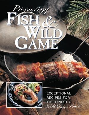 Preparing Fish & Wild Game