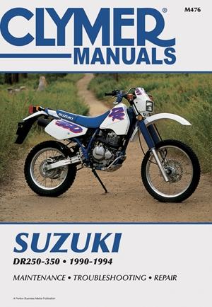 Clymer Suzuki DR250-350 90-94: Service, Repair, Maintenance