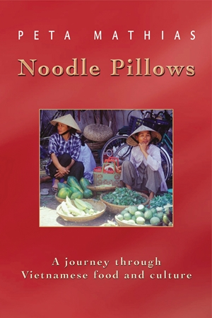 Noodle Pillows A Journey Through Vietnamese Food and Culture
