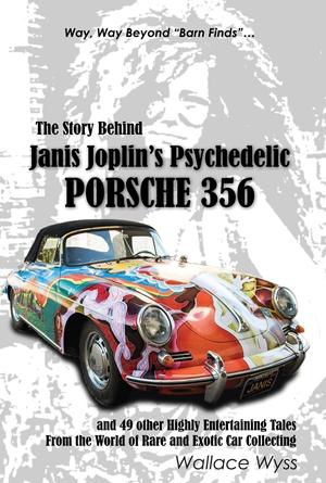 The Story Behind Janis Joplin's Psychedelic Porsche 356