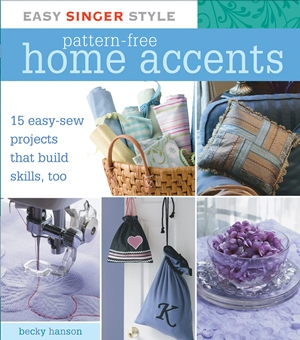 Easy Singer Style Pattern-Free Home Accents