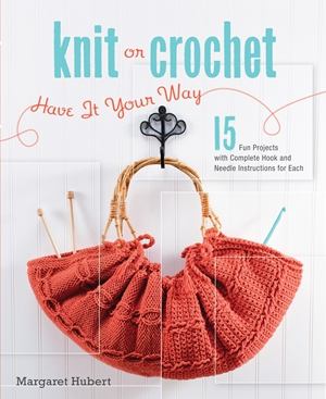 Knit or Crochet--Have it Your Way
