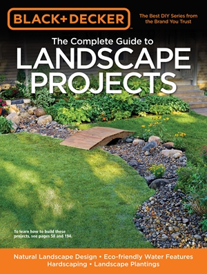 Black & Decker The Complete Guide to Landscape Projects
