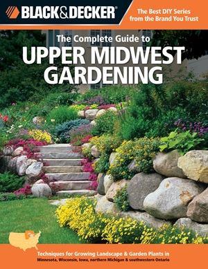 Black & Decker The Complete Guide to Upper Midwest Gardening