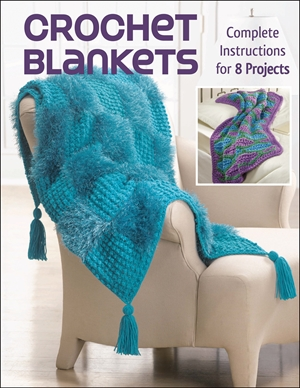 Crochet Blankets Complete Instructions for 8 Projects