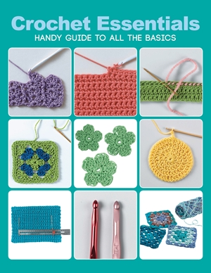 Crochet Essentials Handy Guide To All The Basics