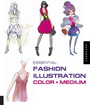 Essential Fashion Illustration: Color and Medium
